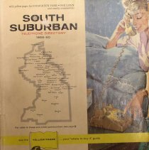 Image of 1959-1960, South Suburban Telephone Directory  - This item is a telephone directory for Chicago's south suburbs with yellow pages for Evergreen Park and Oak Lawn.  It was published in 1959, and the cover features an image of a women holding a telephone.