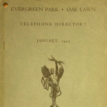 Image of 1945, Evergreen Park - Oak Lawn Telephone Directory - This item is a telephone Directory for Evergreen Park and Oak Lawn printed in January of 1945.  The cover is a green with black lettering and images.