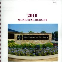 Image of Adopted Village Budget, 2010 - This item is the Village of Oak Lawn 2010 municipal budget.  The document is 316 pages long, has plain white paper, and an image of the Village of Oak Lawn sign on the front.