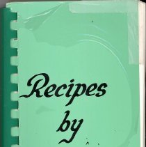 "Image of Recipes by Request - This item is a cookbook compiled by the members and friends of Trinity Evangelical Covenant Church around 1969.  The cover is green with the title of ""Recipes by Request""."