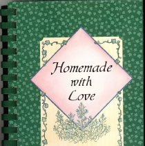 Image of Homemade With Love: A Collection of St. Gerald Family Recipes - This item is a cookbook compiled by St. Gerald in 1997.  The cover is green with an image of a plant.