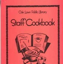 Image of Staff Cookbook - This item is a cookbook compiled by the Oak Lawn Public Library Publications Department in 1996.  The cover is red with the image of cooking supplies.