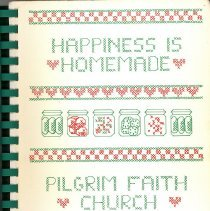 Image of Happiness is Homemade - This item is a cookbook compiled by the Abigail Circle of Pilgrim Faith Church.  The cover is white, red and green with images of jars.