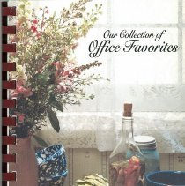 Image of Our Collection of Office Favorites  - This item is a cookbook compiled by the Business Office of Christ Medical Center in 2001.  The cover has an image of different types of food.
