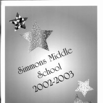 Image of Simmons School Yearbook, 2003 - This item is the 2002 - 2003 yearbook from Simmons School.  The cover has several stars surrounding the title.