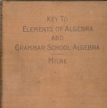 Image of Key to Elements of Algebra and Grammar School Algebra - This item is an Elements of Algebra and Grammar School Algebra book used in early Oak Lawn schools.  The cover is light brown with dark brown lettering.