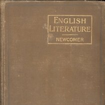 Image of English Literature Newcomer - This item is an English Literature textbook used by early Oak Lawn teacher Wiley Simmons.  The cover is brown with gold writing.  After coming to Oak Lawn, Simmons would spend many years at Cook School, District 122 (later Simmons School), and elsewhere.