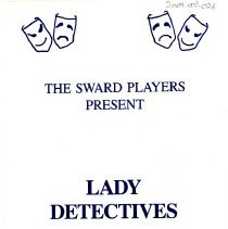 """Image of """"Lady Detectives"""" Play Program, 1983 - This item is a 1983 """"Lady Detectives"""" play program. The play was written by Mary Novinson and Elise Kirar, sponsored by the Lake Shore Athletic Association, and held at Sward School. The program contains photos, names of participants and advertisements."""