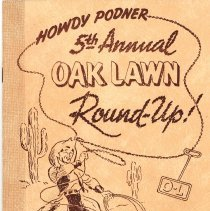 Image of 5th Annual Oak Lawn Round-Up Program - This item is a program created for the 1953 Oak Lawn Round-Up celebration.  It describes the many different events including square dancing, prizes, and stage shows.  There is also a small map displaying where the feature attractions are taking place and a list of sponsors.