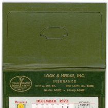 Image of Calendar, 1972 - This item is a 1972 desk calendar from Look & Heidke Inc. Insurance.  It is green in color, and unfolds to a page where telephone numbers can be kept.  The company was located at 5210 West 95th Street in Oak Lawn.