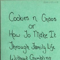 "Image of Cookies 'n Chaos  - This item is ""Cookies 'n Chaos or How to Make It Through Family Life Without Crumbling"". It was written and published by Oak Lawn resident Alice Collins, and there is an inscription and signature inside. The book is based off a weekly column that appeared in newspapers throughout Chicagoland."