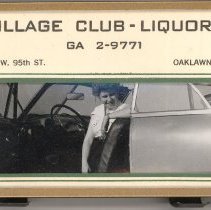 Image of Village Club - Liquors Promotional Item - This artifact is a promotional item given out by Village Club - Liquors located at 5265 West 95th Street in Oak Lawn.  It features a photo of a woman sitting in the front seat of a car.