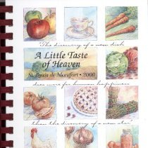 Image of A Little Taste of Heaven - This item is a cookbook compiled by St. Louis de Montfort church.  The cover is white with various images of food, while the back has a drawing of an outdoor scene.