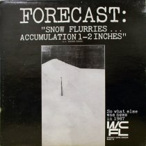 Image of Forecast: Snow Flurries Accumulation 1 - 2 Inches - This item is a 33 1/3 RPM record featuring tracks from WCFL News in Chicago.  Each track covers a different event that took place in 1967 including the January snowstorm and the April Tornado.