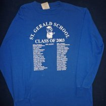 Image of St. Gerald Class of 2003 T-Shirt - This item is a St. Gerald Class of 2003 long sleeved t-shirt.  It is blue in color and has the names of students as well as teachers.  There is also a small image of a figure in cap and gown.