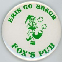 Image of Fox's Pub Pin - This item is a pin used to promote Fox's Pub in Oak Lawn located at 9240 South Cicero Avenue.  It is white in color with green lettering and has the image of an elf in the center.