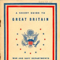 Image of A Short Guide to Great Britain - This item is a pamphlet produced by the War and Navy Departments during World War II.  It was given to soldiers headed overseas, and contains information about the people and culture of Great Britain.