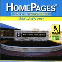 Image of 2011, Oak Lawn Telephone Book - This item is a telephone directory for Oak Lawn printed in 2011.  The cover is multi-colored with an image of the Village of Oak Lawn sign.