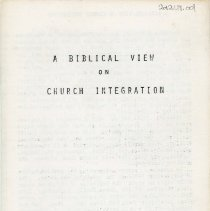 "Image of A Biblical View on Church Integration Pamphlet - This item is a pamphlet titled ""A Biblical View on Church Integration"". Published in the 1960s by Reverend F.R. Bingham of the Oak Lawn Jordan Baptist Church, it presents an extremely prejudice view of integration between whites and African-Americans. Citing numerous Bible passages, the reverend ultimately argues against church integration. At the time the church was located at 5040 West 87th Street."