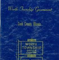 Image of Worth Township Government Guidebook - This item is a Worth Township Government guidebook published in 1968. It contains maps, names of officials, a short history, budgets, available services and other information. The cover is blue and yellow in color with an image of a sign.