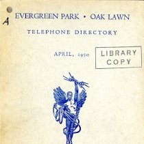 Image of 1950, Evergreen Park - Oak Lawn Telephone Directory - This item is a telephone directory for Evergreen Park and Oak Lawn printed in April of 1950.  The cover is grey in color with blue lettering and images.