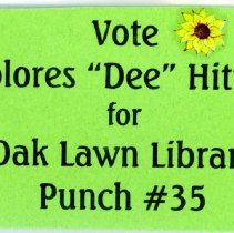 """Image of Hitney Campaign Button - This item is a campaign button for Dolores """"Dee"""" Hitney who was running Oak Lawn Public Library Trustee.  This button is green in color with black lettering."""