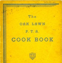 Image of Oak Lawn P.T.A. Cookbook - This item is an cookbook compiled by the Oak Lawn P.T.A. in 1940. The cover is yellow in color and it features recipes long with other hints and tips.