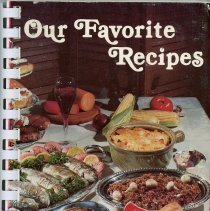 Image of Our Favorite Recipes  - This item is a cookbook compiled by the Oak Lawn Green Oak Reformed Church.  The cover features an image of a table with food and the title in white lettering.