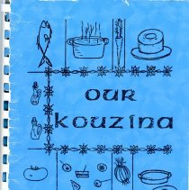 Image of Our Kouzina - This item is a cookbook compiled by the Ladies Auxiliary of St. Nicholas Greek Orthodox Church in Oak Lawn.  The cover features several images of food and is blue in color.