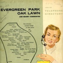 Image of 1961-1962, Telephone Book - This item is a telephone book for Evergreen Park, Oak Lawn, and other nearby communities published in 1961.  The cover is white and green in color and features an image of a operator.