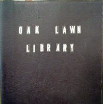 Image of Oak Lawn Public Library Scrapbook Volume II - This item is a scrapbook focusing on the Oak Lawn Public Library from the years 1970 - 1972.  It contains letters, newspaper articles, pamphlets, and other documents.