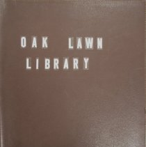 Image of Oak Lawn Public Library Scrapbook Volume I - This item is a scrapbook focusing on the Oak Lawn Public Library from the years 1942 - 1969.  It contains letters, newspaper articles, pamphlets, and other documents.