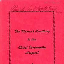 Image of Woman's Auxiliary to Christ Community Hospital Membership Directory, 1962 - This item is a membership directory for the Woman's Auxiliary to Christ Community Hospital (now known as Advocate Christ Medical Center).  It features a red cover and contains the names and contact information of members and officers along with the organization's constitution.