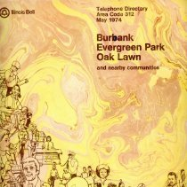 Image of 1974, May Telephone Book - This item is a telephone book for Burbank, Evergreen Park, Oak Lawn, and other nearby communities published in May 1974.  The cover is yellow and brown in color and features a number of drawings.