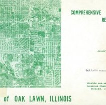 Image of A Comprehensive Plan Report for the Village of Oak Lawn, Illinois - Completed in January of 1962, this report contains suggestions and recommendations for guiding the future growth of Oak Lawn. Contents: Introduction; Background for Planning; Land Use Measurements; Residential Aspects; Commercial and industrial Aspects; Schools; Parks and Recreation; Community Facilities; Transportation; Community Appearance; Future Land Use; Plan Implementation.
