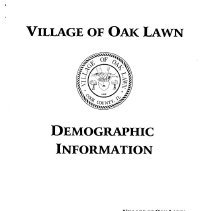 Image of Village of Oak Lawn Demographics, 1996 - Assembled by James Webb, Community Development Director for the Village, this report contains a great deal of statistical information. Included is data regarding the tax base, transportation, sales tax receipts, the Oak Lawn market area, population make-up, housing, traffic, the labor force, and more.