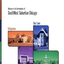 Image of Welcome to the Communities of SouthWest Suburban Chicago: Bridgeview, Oak Lawn, Burbank, Evergreen Park - Created by the Oak Lawn Chamber of Commerce and three other village chambers, this booklet highlights the positive elements of the village that visitors and potential residents might enjoy.  Contents: Introduction; Real Estate; Business and Industry; Government; Education; Health Care; Recreation; Culture; Worship; Clubs and Organizations; Important Phone Numbers.