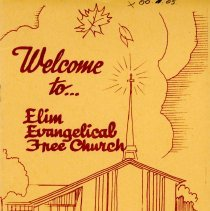 Image of Welcome to...Elim Evangelical Free Church, 1965 - A brochure published by the Elim Evangelical Free Church which described the church and its various clubs and organizations.