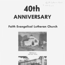 Image of 40th Anniversary of Faith Evangelical Lutheran Church,1980 - History of Faith Evangelical Lutheran Church including lists of marriages, confirmation classes, and burials.  Numerous photographs are included.