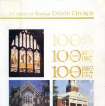 Image of A Century of Blessings : Calvin Church - History published on the occasion of Calvin Christian Reformed Church's 100th anniversary.  Contents: Introduction; Origins; First Buildings and the First Pastors; Dark Days in World Affairs; Days of the English Language Question; Church Grows in the 1920s; Community Holds Fast; Farewell to Dutch; Leaving Englewood; Settling into the New Community; Most Recent Years of Outreach; Calvin Church Today.