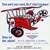 Image of B. & F. Aircraft & Supply Promotional Sticker - This item is a promotional sticker produced for B. & F. Aircraft & Supply located at 6141 West 95th Street in Oak Lawn. It features an image of the Red Baron flying a World War I era aircraft.