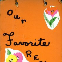 Image of Our Favorite Recipes  - This item is a cookbook compiled by the Ladies of the Oak Lawn Bible Church.  The cover is orange in color and features images of flowers.