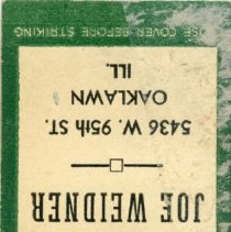 Image of Joe Weidner Matchbook - This item is a matchbook from Joe Weidner and may have been a tavern located at 5436 West 95th Street in Oak Lawn.  The cover is green and red in color and features an advertisement for beer.