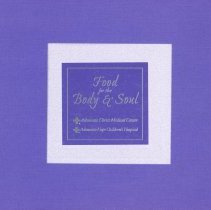 Image of Food for the Body and Soul - This item is a collection of short essays written by nurses and other medical professionals about their experiences at Advocate Christ Medical Center (formerly Christ Community Hospital). There are also a number of recipes included near the back and the cover is purple in color.