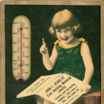 Image of John F. Schultz Coal and Building Materials Thermometer   - This item is a promotional thermometer produced for John F. Schultz Coal and Building Materials located on 52nd Avenue in Oak Lawn.  It contains contact information for the business and features the image of a young girl.