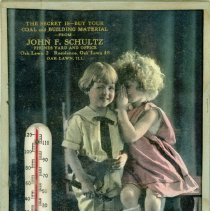 Image of John F. Schultz Coal and Building Materials Thermometer   - This item is a promotional thermometer produced for John F. Schultz Coal and Building Materials located on 52nd Avenue in Oak Lawn.  It contains contact information for the business and features an image of two young girls.
