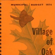 Image of Adopted Village Budget, 1974 - This item is the adopted 1974 budget for the Village of Oak Lawn.  The document is 135 pages long, has multi-colored paper, and an orange cover.