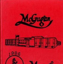 Image of McGugan Yearbook, 1986 - This item is the 1985-1986 McGugan Junior High School Yearbook.  The cover is red with an image of a horse and the school building.