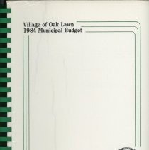Image of Adopted Village Budget, 1984 - This item is the adopted 1984 budget for the Village of Oak Lawn.  The document is 113 pages long, has multi-colored paper, and a white cover.