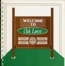 "Image of Adopted Village Budget, 1991 - This item is the adopted 1991 budget for the Village of Oak Lawn.  The document is 147 pages long, has plain white paper, and a ""Welcome to Oak Lawn"" sign on the cover."